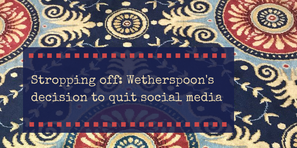 Stropping off: Wetherspoon's decision to quit social media