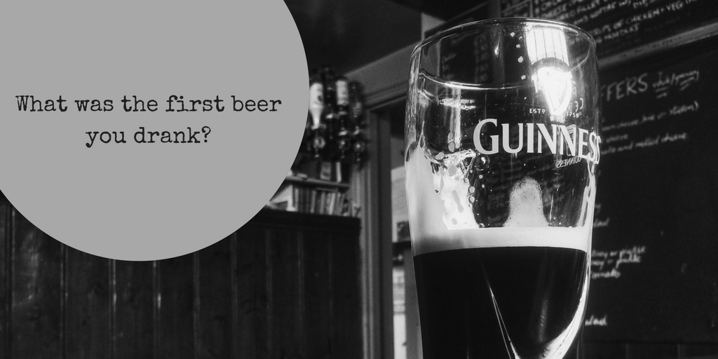 What was the first beer you drank?
